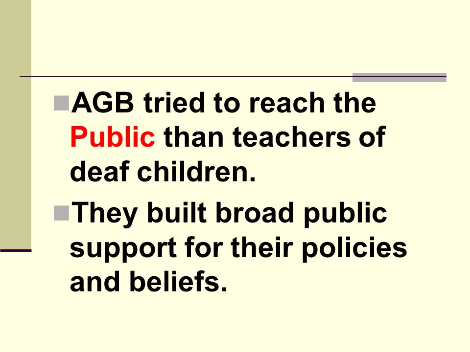 AGB tried to reach the Public than teachers of deaf children.