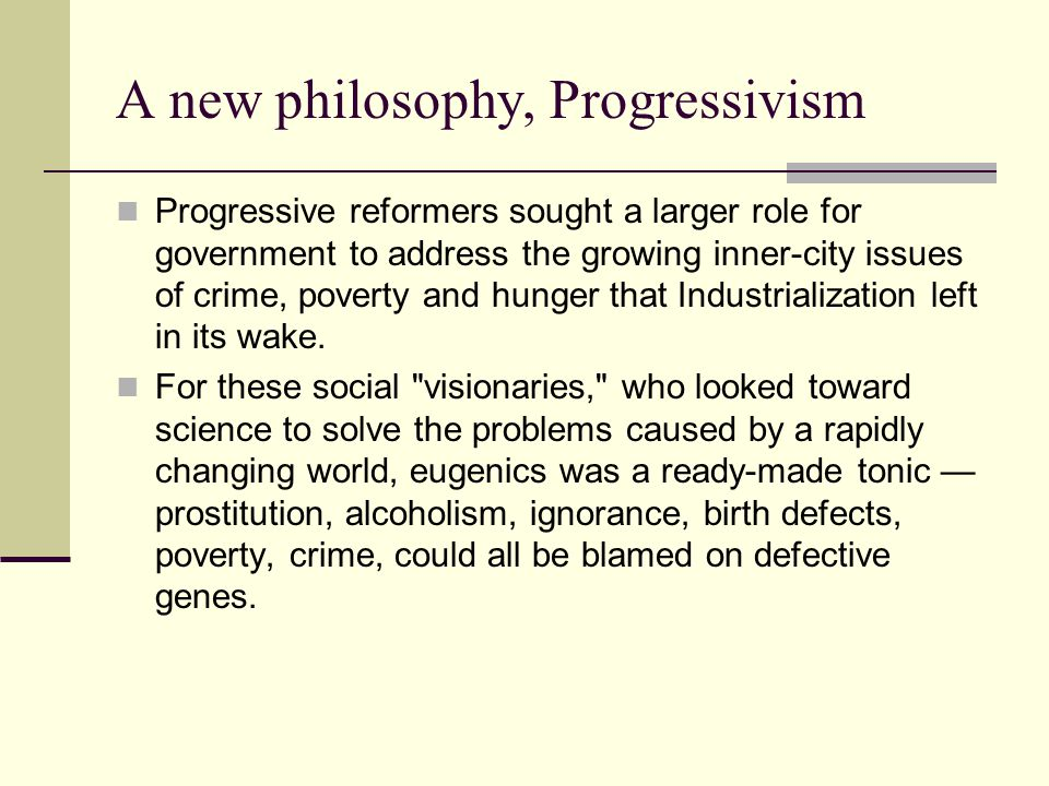 A new philosophy, Progressivism