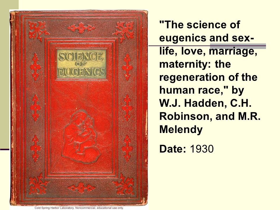 The science of eugenics and sex-life, love, marriage, maternity: the regeneration of the human race, by W.J. Hadden, C.H. Robinson, and M.R. Melendy