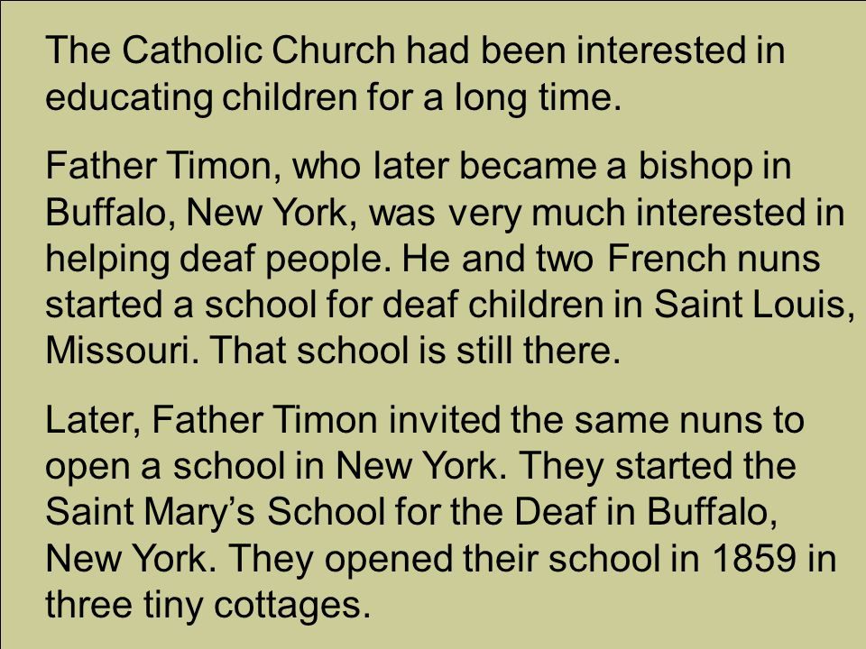 The Catholic Church had been interested in educating children for a long time.