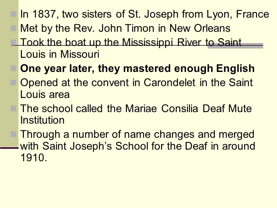 In 1837, two sisters of St. Joseph from Lyon, France