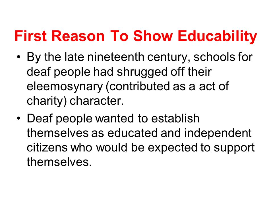 First Reason To Show Educability