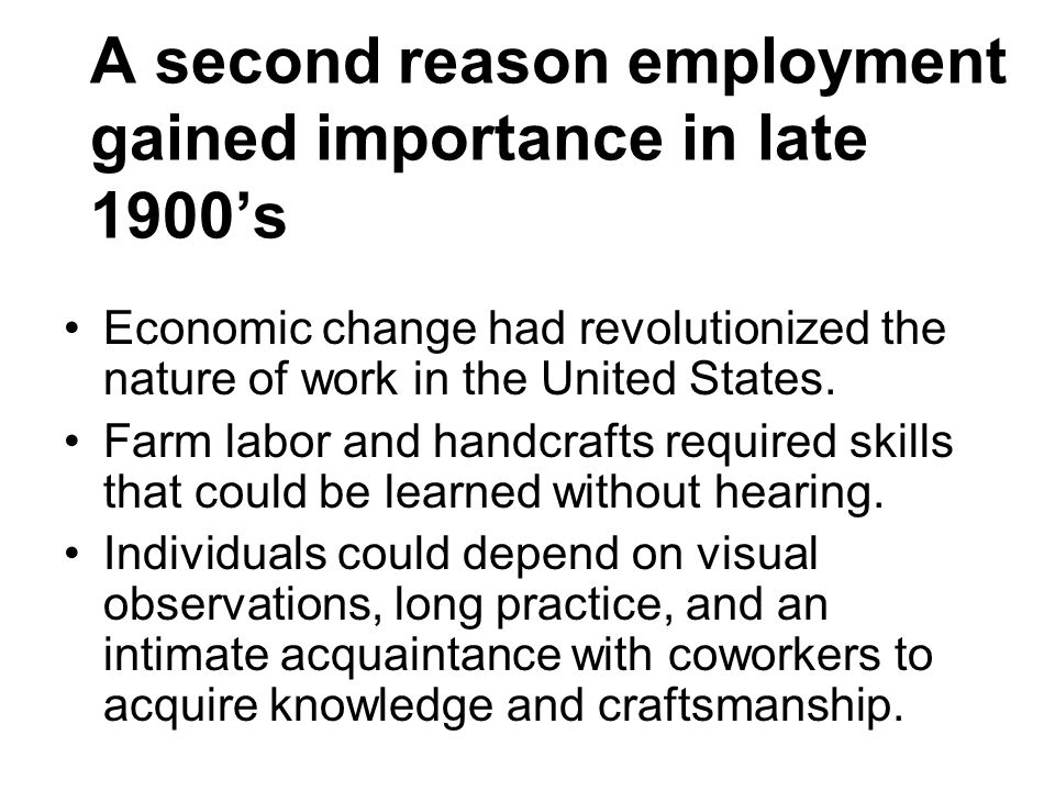 A second reason employment gained importance in late 1900's