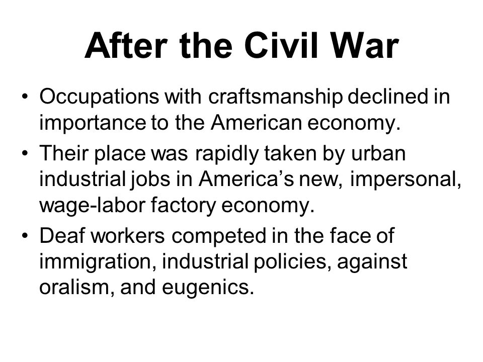 After the Civil War Occupations with craftsmanship declined in importance to the American economy.
