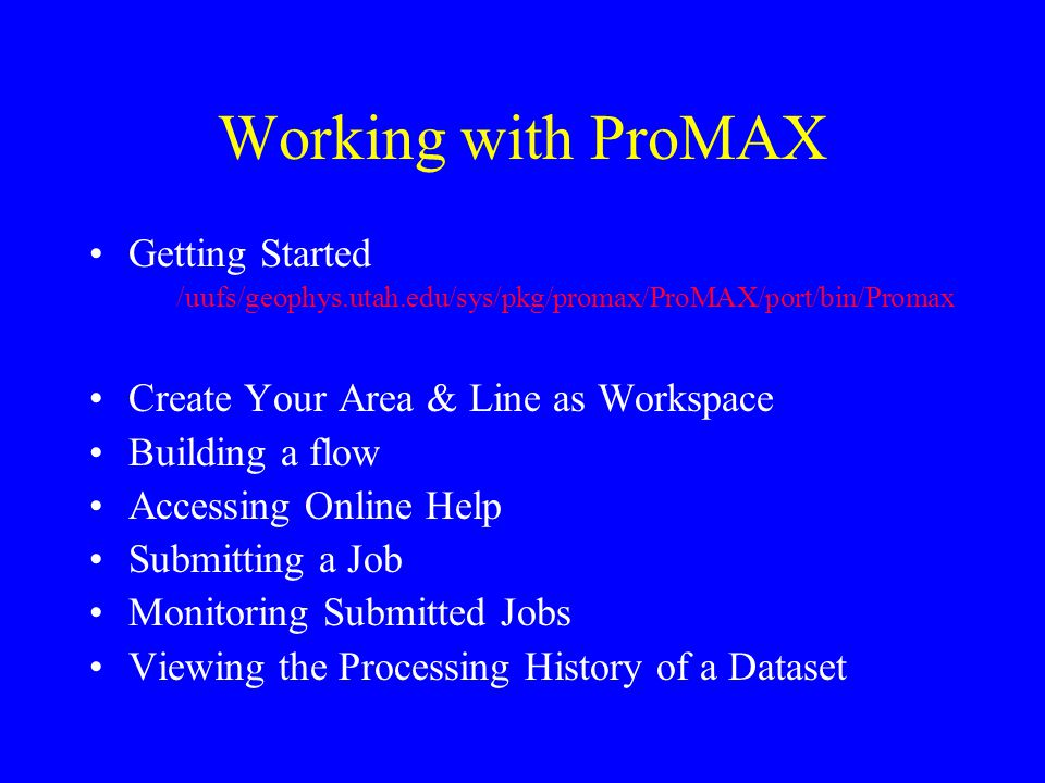 Working with ProMAX Getting Started