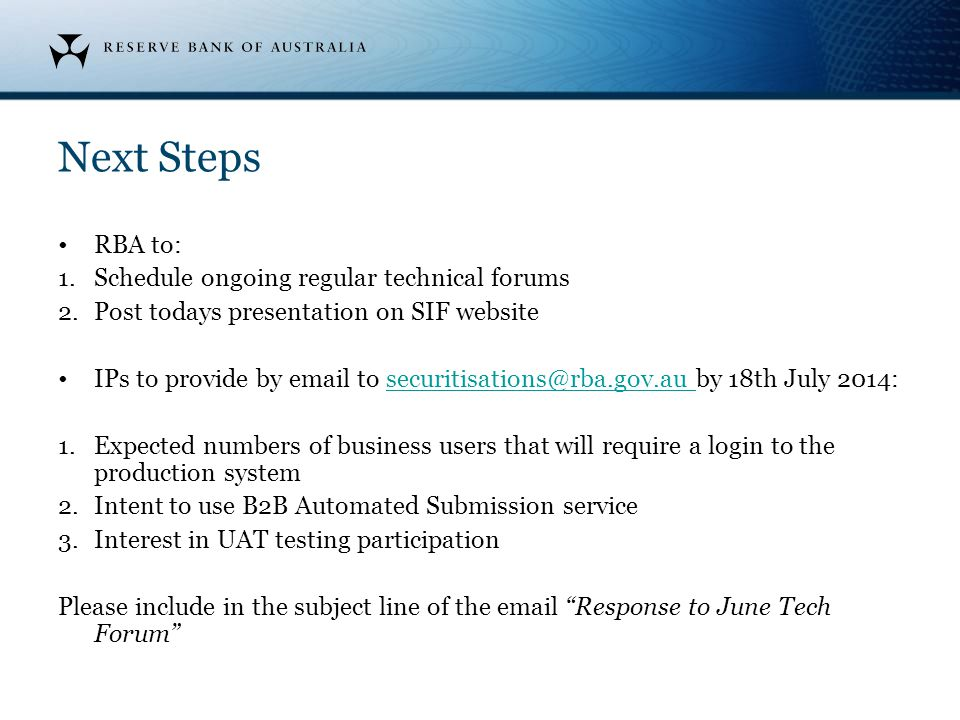 Next Steps RBA to: Schedule ongoing regular technical forums