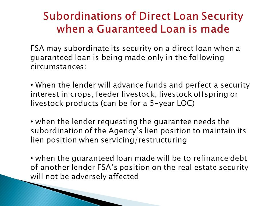 Subordinations of Direct Loan Security when a Guaranteed Loan is made