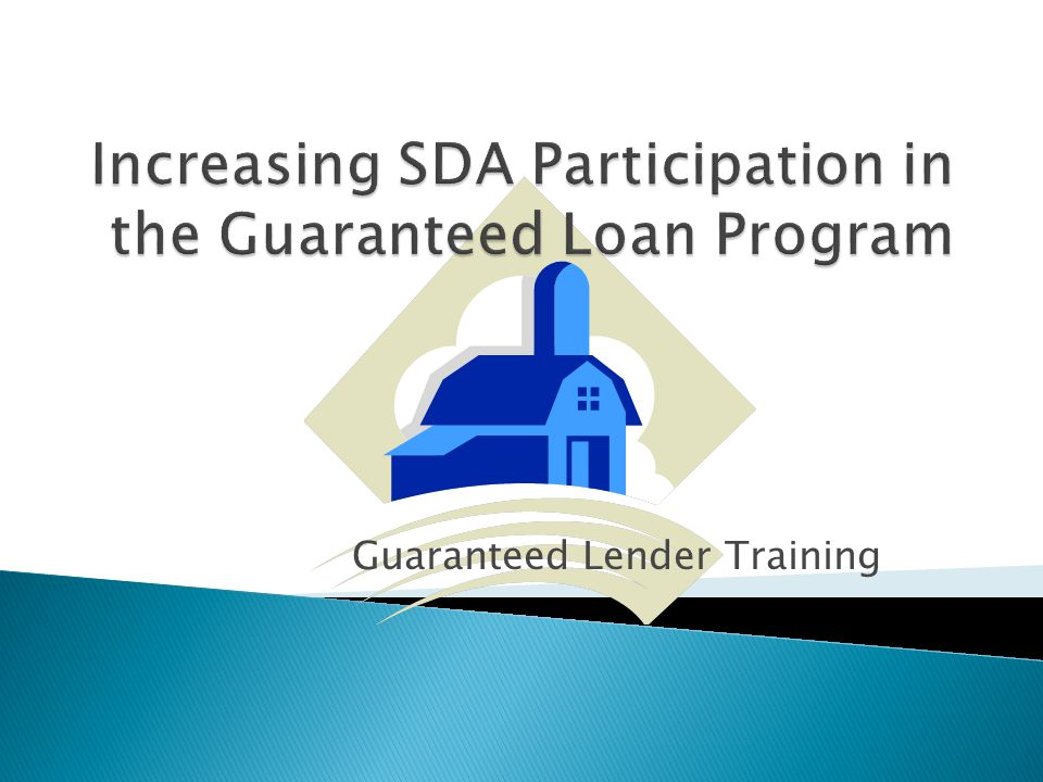 Increasing SDA Participation in the Guaranteed Loan Program