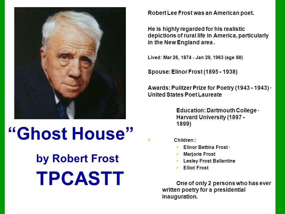 Ghost House by Robert Frost TPCASTT
