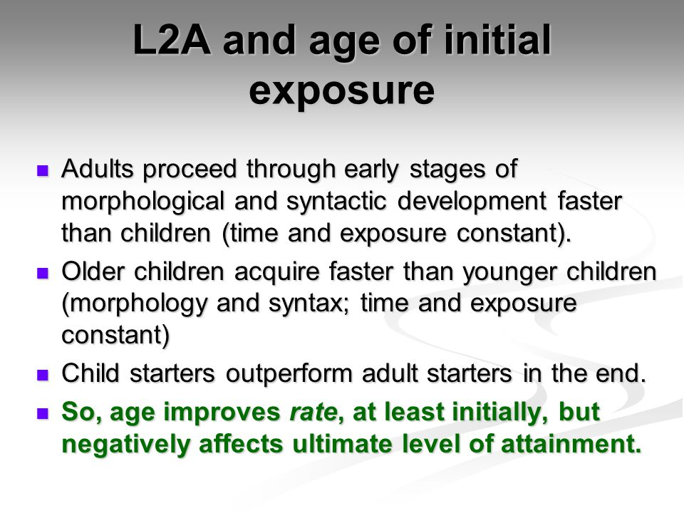 L2A and age of initial exposure