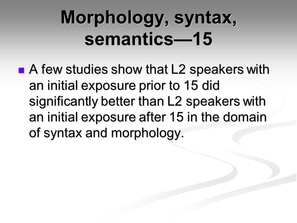 Morphology, syntax, semantics—15