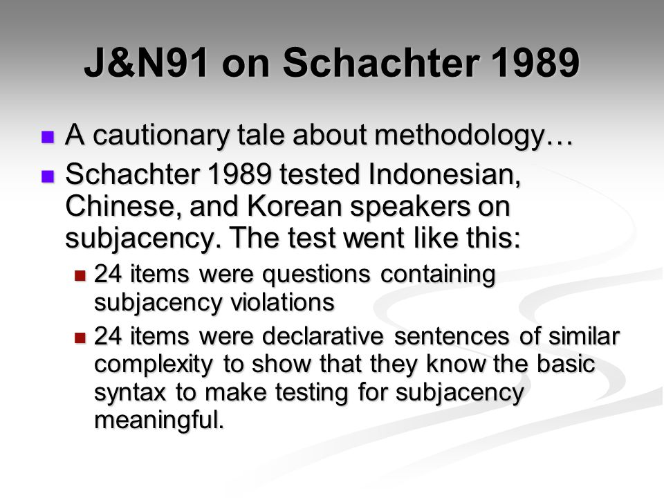 J&N91 on Schachter 1989 A cautionary tale about methodology…