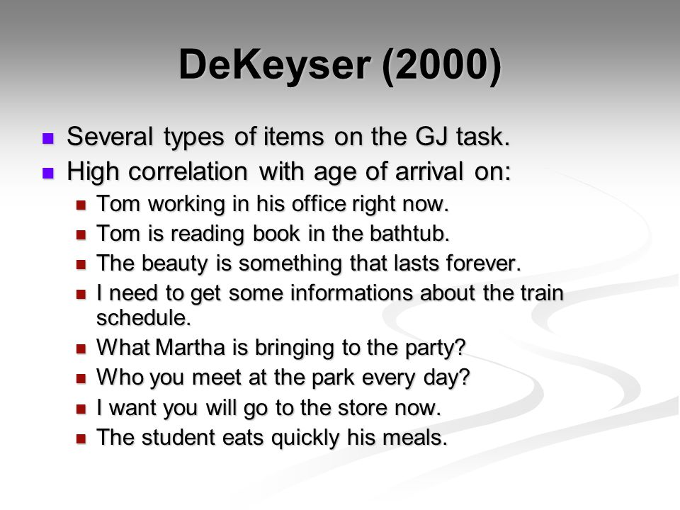DeKeyser (2000) Several types of items on the GJ task.
