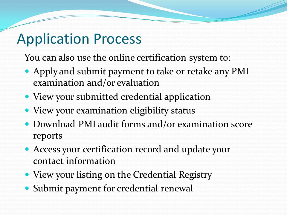 Application Process You can also use the online certification system to: