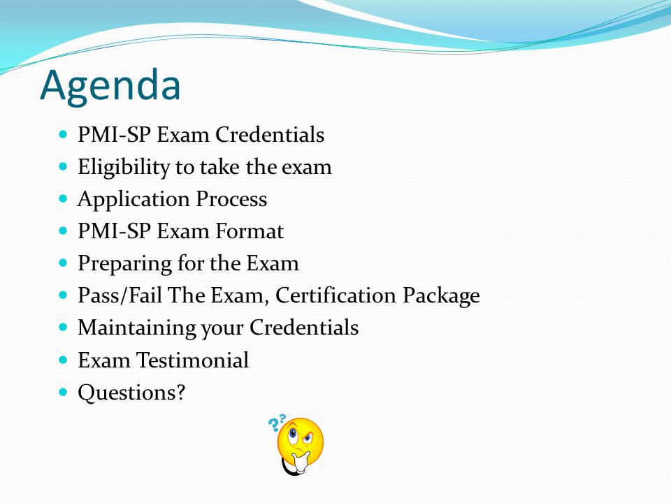 Agenda PMI-SP Exam Credentials Eligibility to take the exam