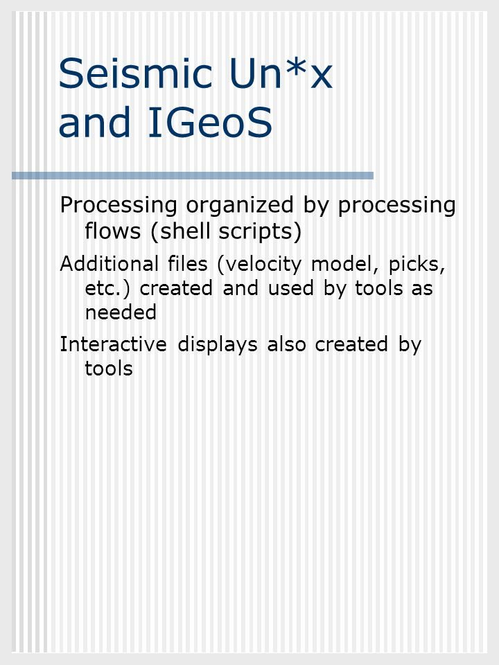 Seismic Un*x and IGeoS Processing organized by processing flows (shell scripts)