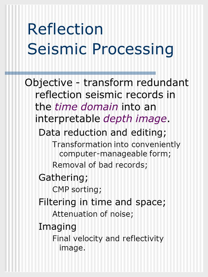 Reflection Seismic Processing