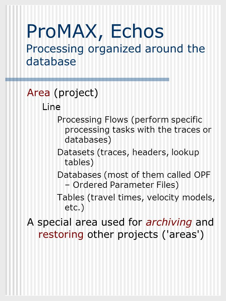 ProMAX, Echos Processing organized around the database
