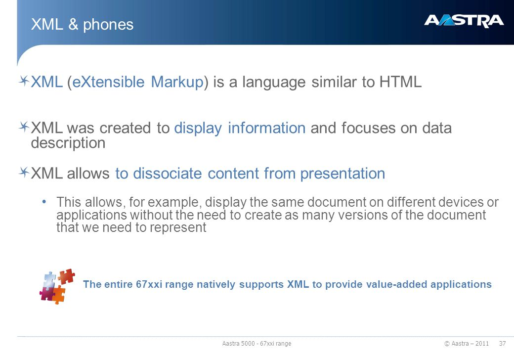 XML (eXtensible Markup) is a language similar to HTML
