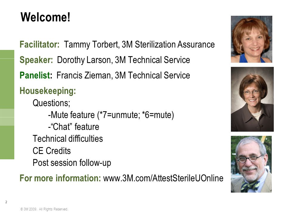 Welcome! Facilitator: Tammy Torbert, 3M Sterilization Assurance