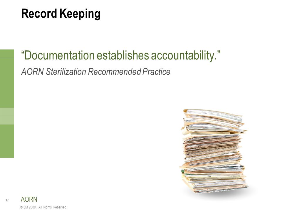 Documentation establishes accountability.