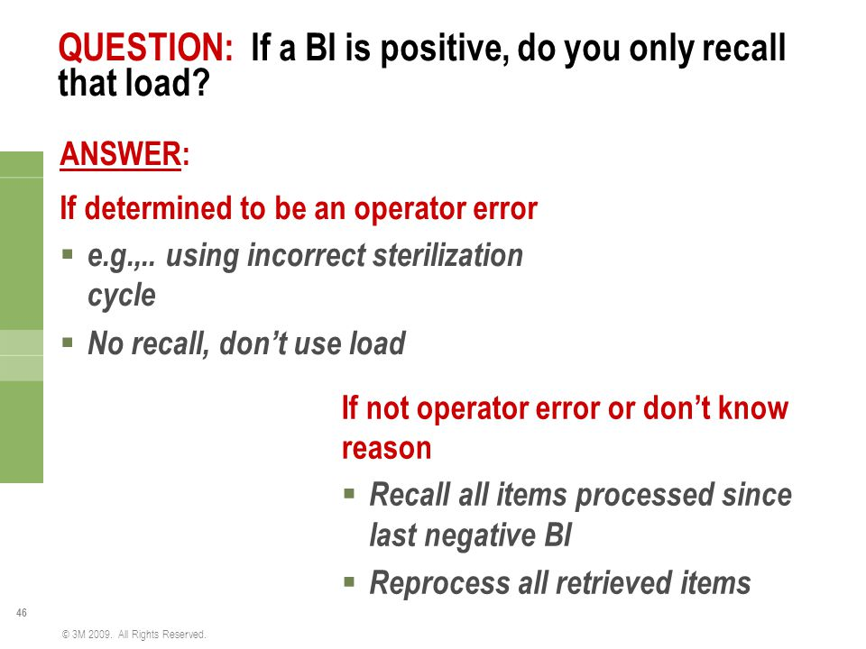 QUESTION: If a BI is positive, do you only recall that load