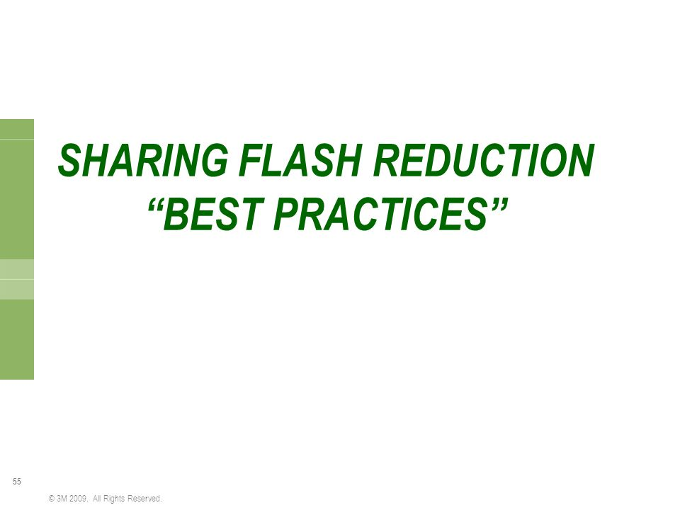 SHARING FLASH REDUCTION BEST PRACTICES