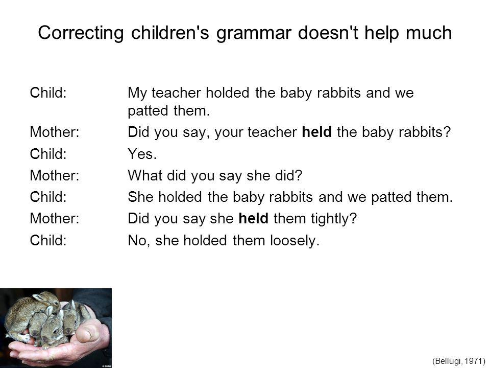 Correcting children s grammar doesn t help much