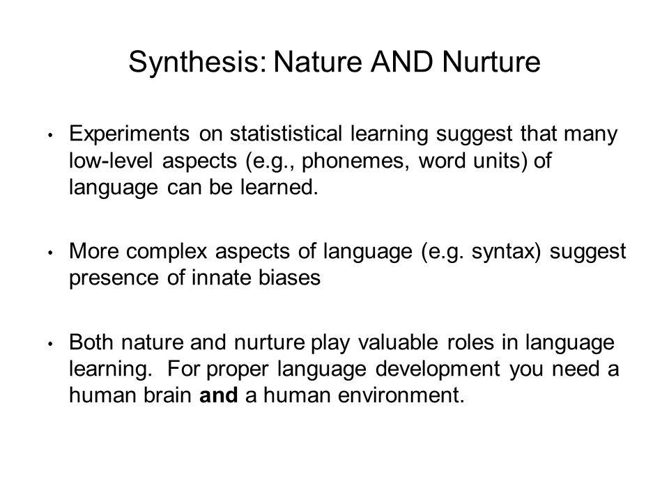 Synthesis: Nature AND Nurture