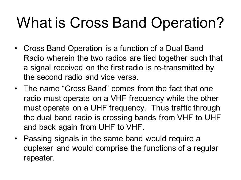What is Cross Band Operation