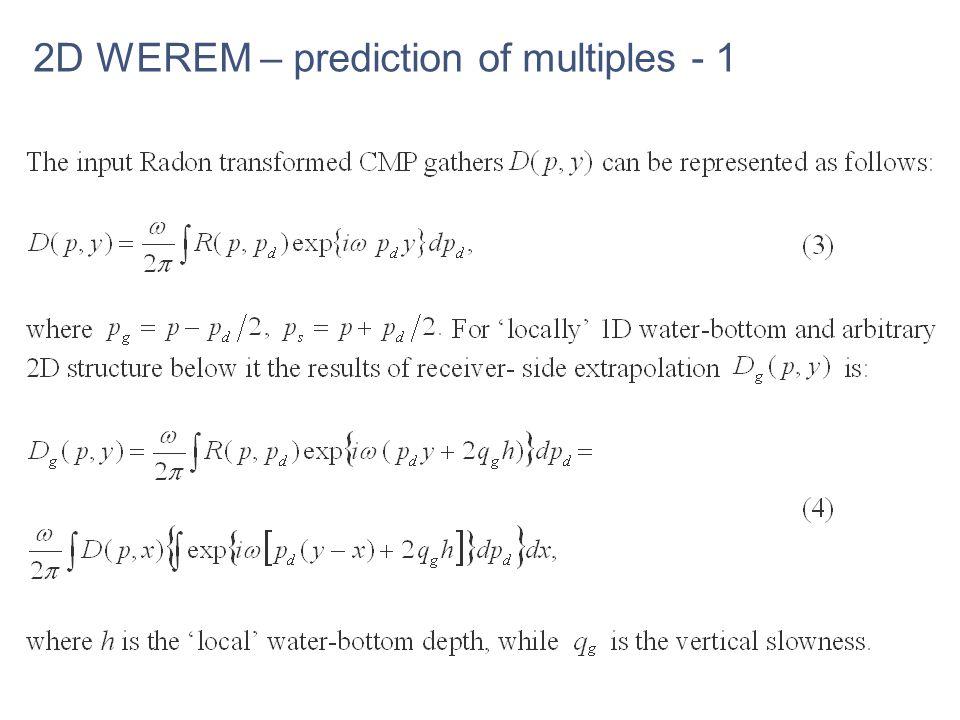 2D WEREM – prediction of multiples - 1