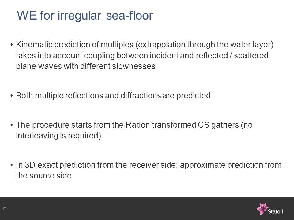 WE for irregular sea-floor