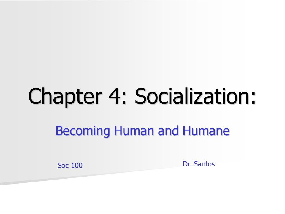 Chapter 4: Socialization: