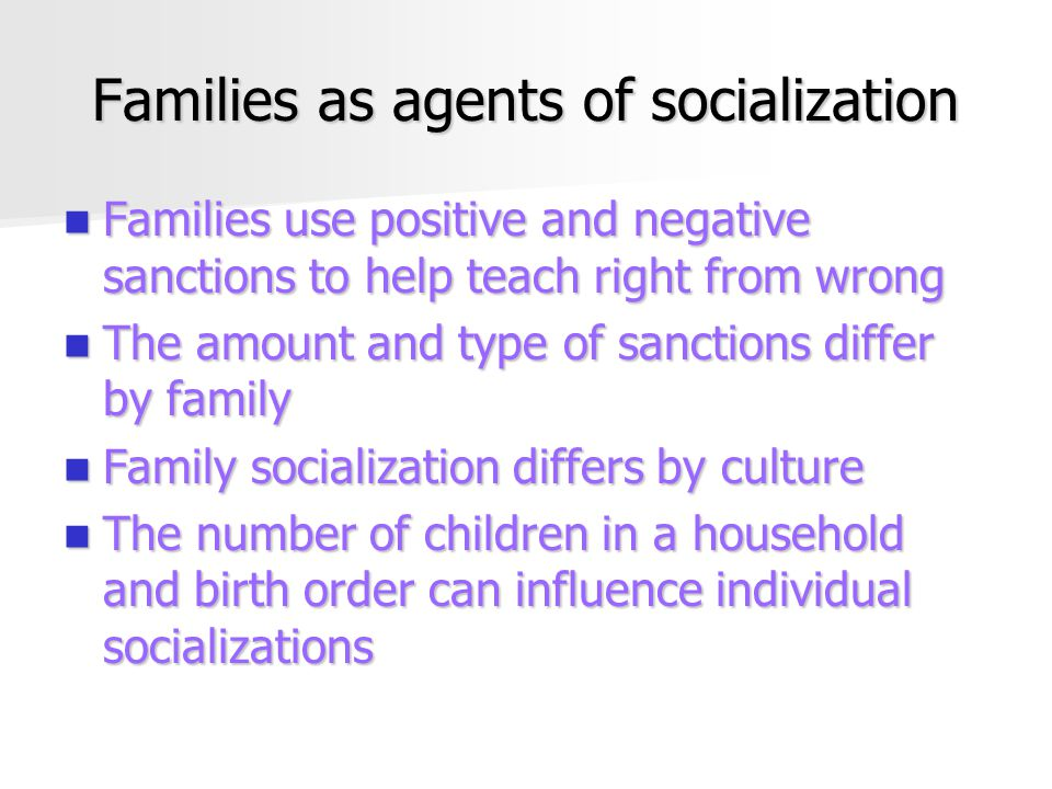 Families as agents of socialization