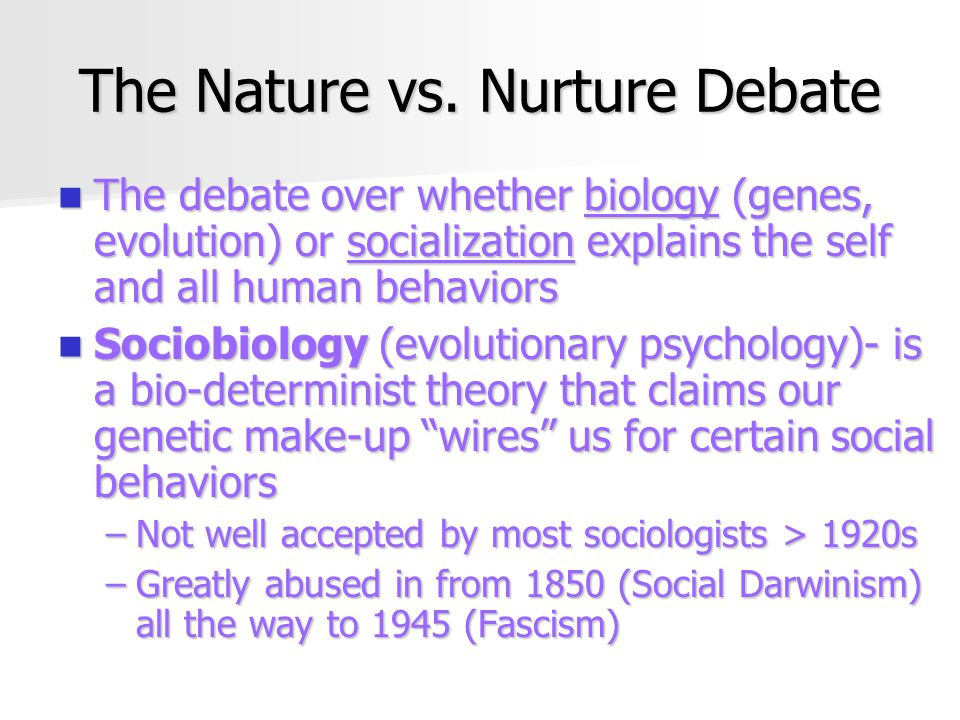 The Nature vs. Nurture Debate