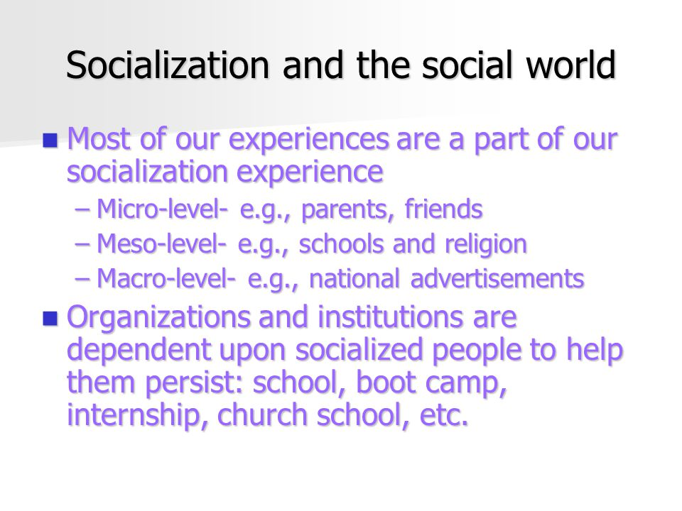 Socialization and the social world