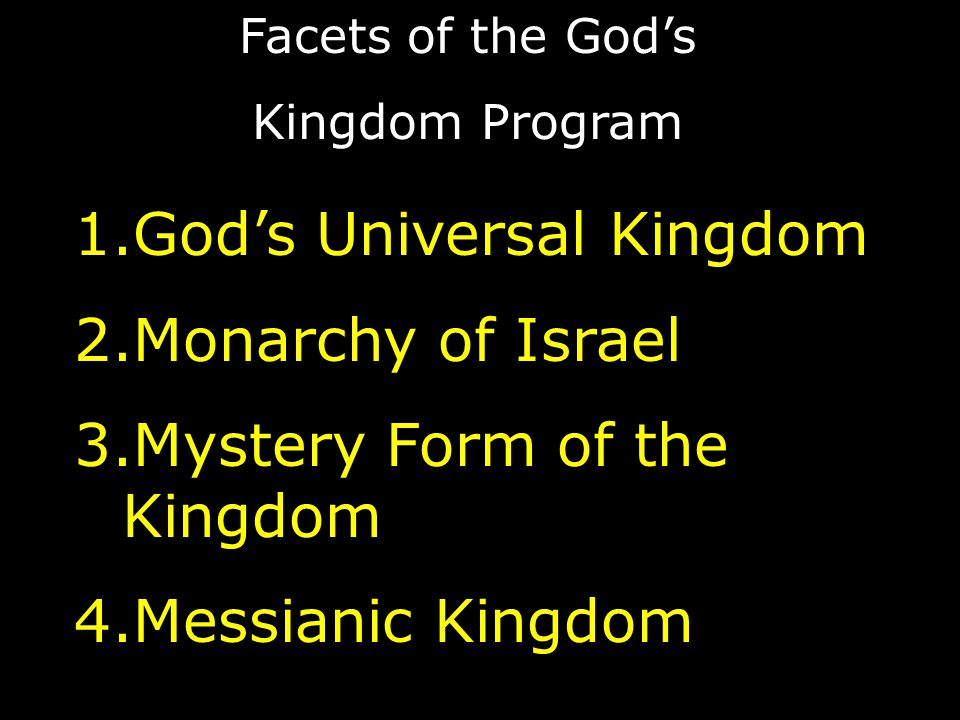 God's Universal Kingdom Monarchy of Israel Mystery Form of the Kingdom