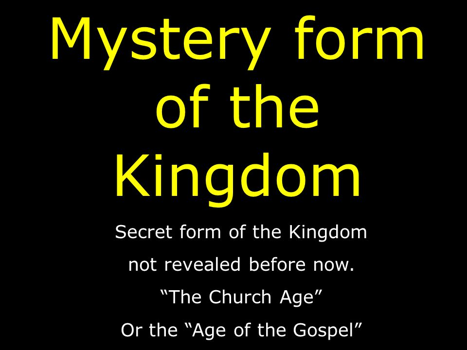 Mystery form of the Kingdom