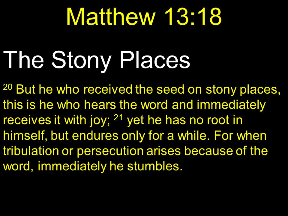 Matthew 13:18 The Stony Places