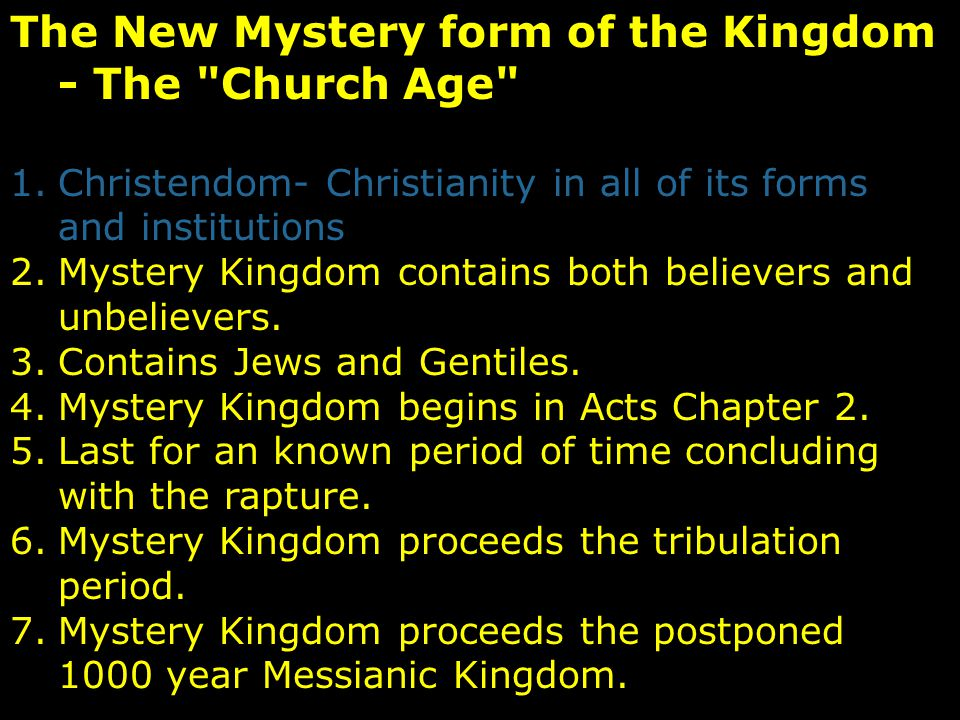 The New Mystery form of the Kingdom - The Church Age