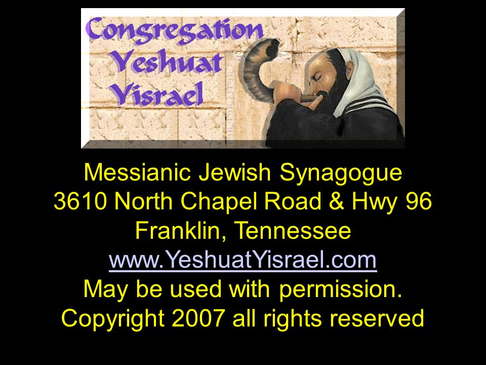 Messianic Jewish Synagogue 3610 North Chapel Road & Hwy 96
