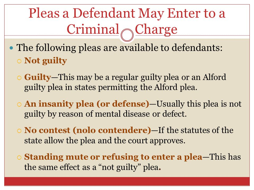 Pleas a Defendant May Enter to a Criminal Charge l