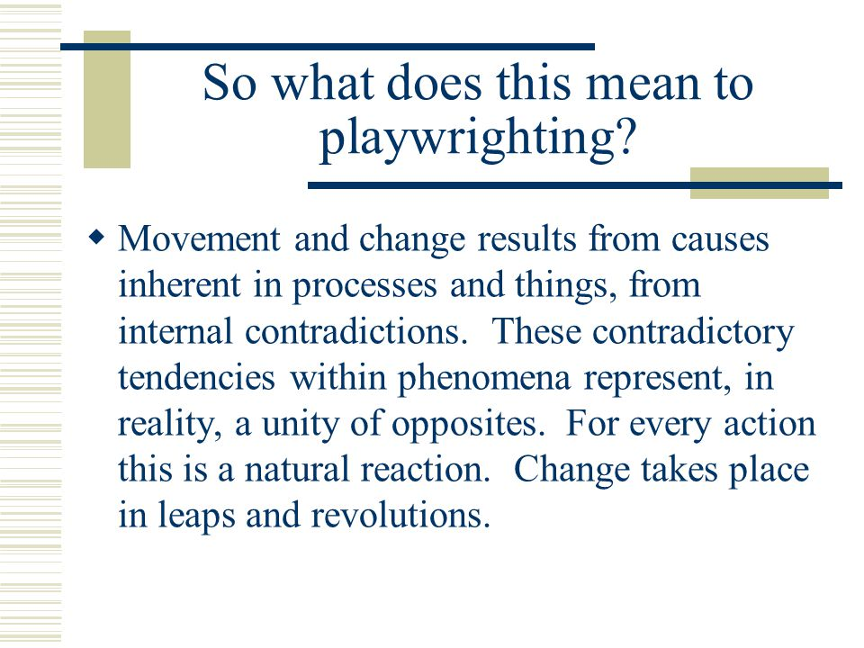 So what does this mean to playwrighting