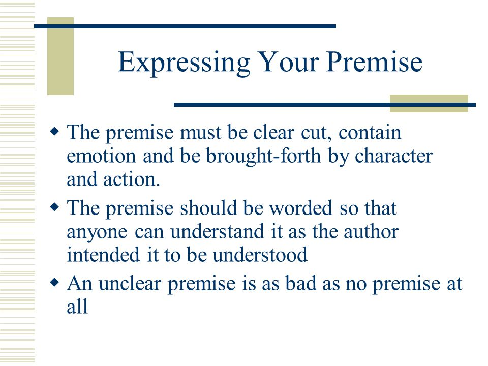 Expressing Your Premise