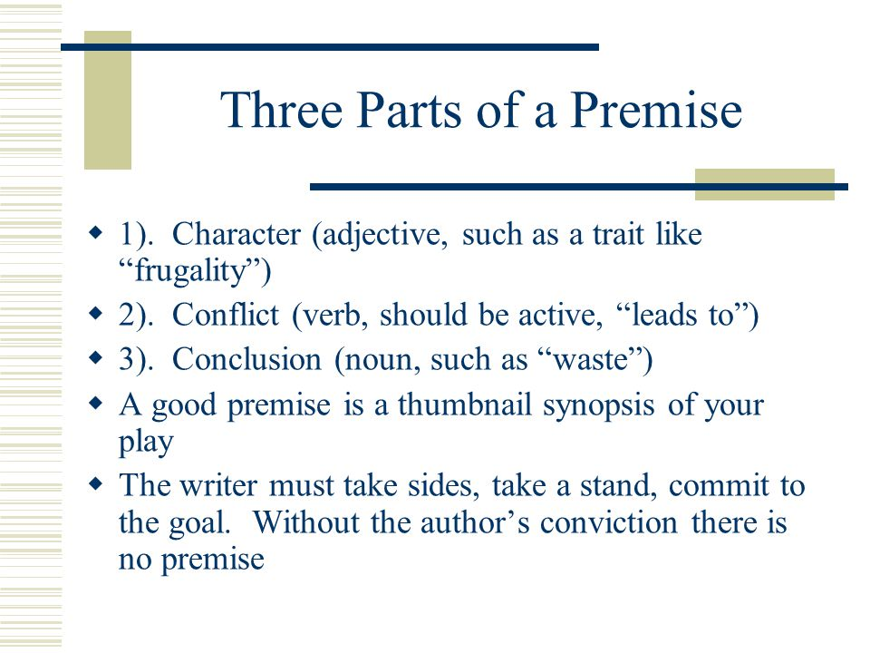 Three Parts of a Premise