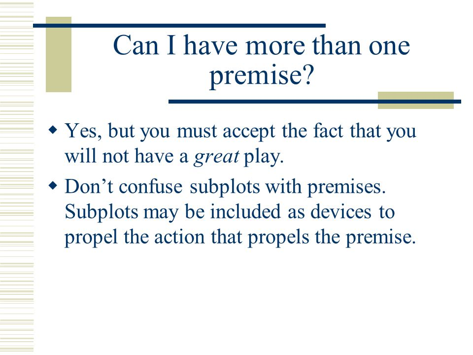 Can I have more than one premise