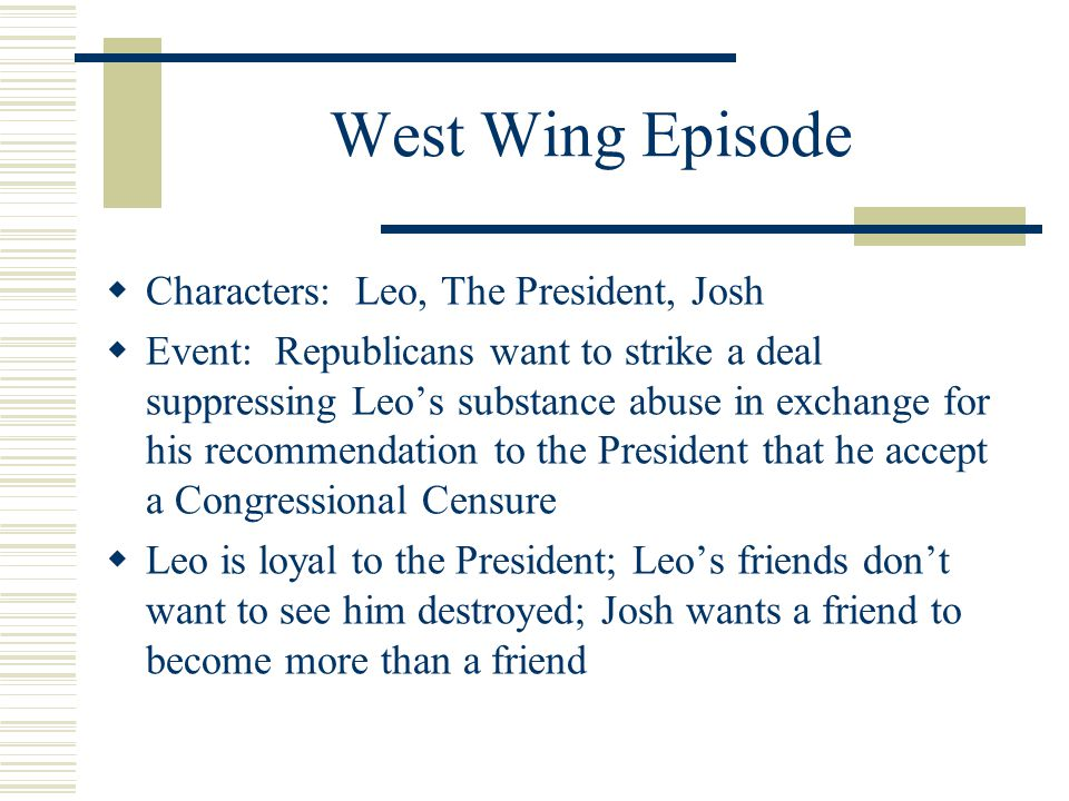 West Wing Episode Characters: Leo, The President, Josh