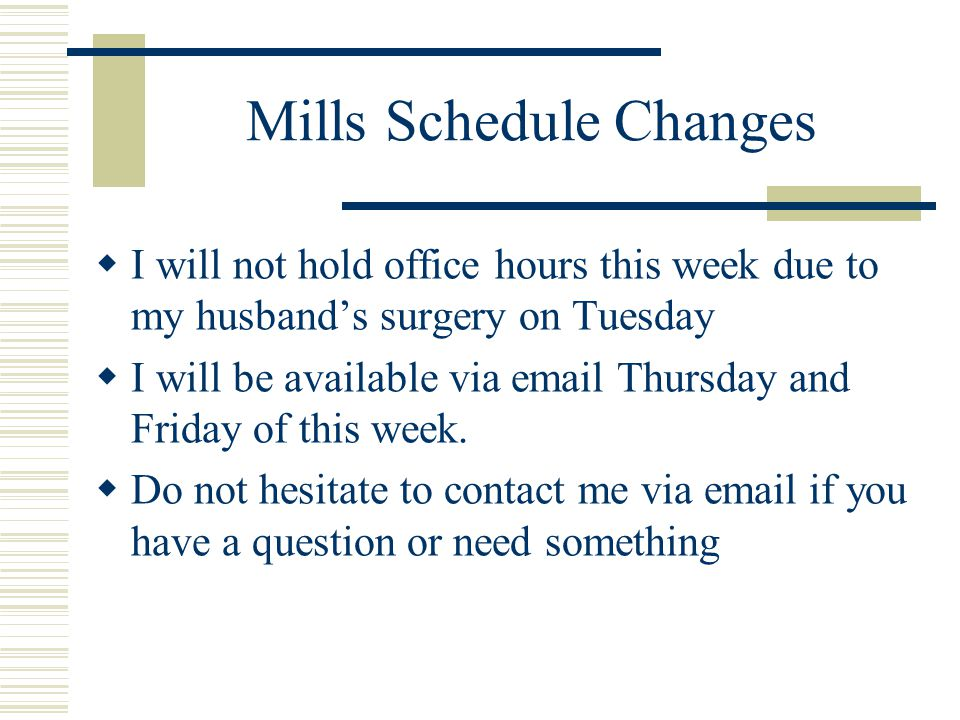 Mills Schedule Changes