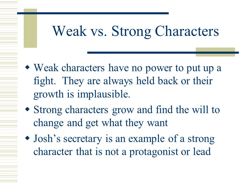 Weak vs. Strong Characters