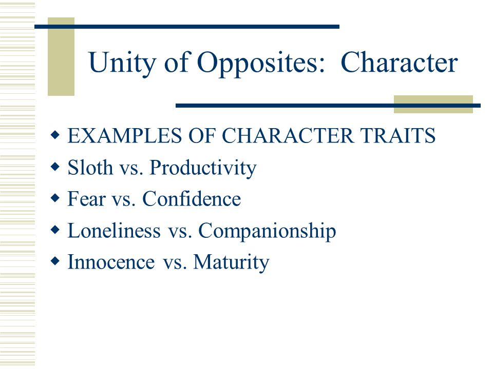 Unity of Opposites: Character